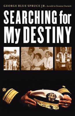 Searching for My Destiny - Blue Spruce, George, Jr., and Durrett, Deanne