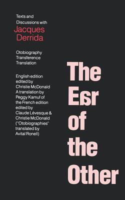 The Ear of the Other: Otobiography, Transference, Translation - Derrida, Jacques, Professor, and McDonald, Christie (Editor), and Ronell, Avital (Translated by)