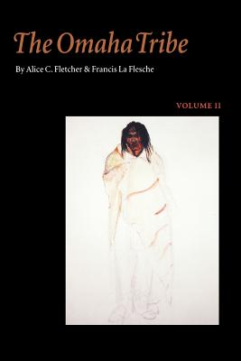 The Omaha Tribe, Volume 2 - Fletcher, Alice C, and La Flesche, Francis, and Flesche, Francis