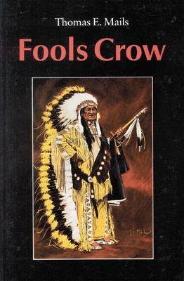 Fools Crow - Mails, Thomas E, and Fools Crow