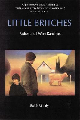 Little Britches: Father and I Were Ranchers - Moody, Ralph, and Moody