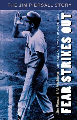 Fear Strikes Out: The Jim Piersall Story - Piersall, Jim (Afterword by), and Hirshberg, Al, and Hirshberg, Albert