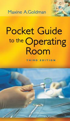 Pocket Guide to the Operating Room - Goldman, Maxine A