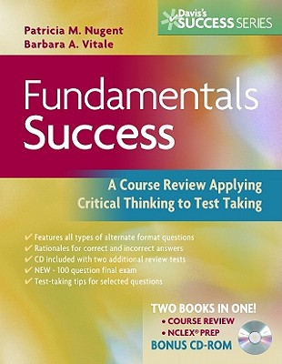Fundamentals Success: A Course Review Applying Critical Thinking to Test Taking - Nugent, Patricia M, RN, Edd, and Vitale, Barbara