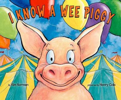 I Know a Wee Piggy - Norman, Kimberly