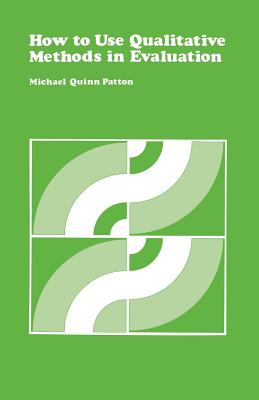 How to Use Qualitative Methods in Evaluation - Patton, Michael Q