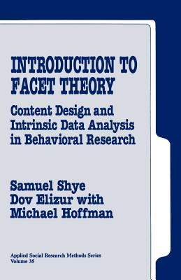 Introduction to Facet Theory - Shye, Samuel, and Elizur, Dov, and Hoffman, Michael, Dr.