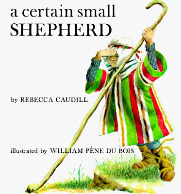 A Certain Small Shepherd - Caudill, Rebecca