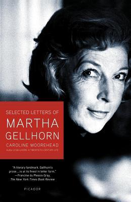 Selected Letters of Martha Gellhorn - Moorehead, Caroline (Editor)