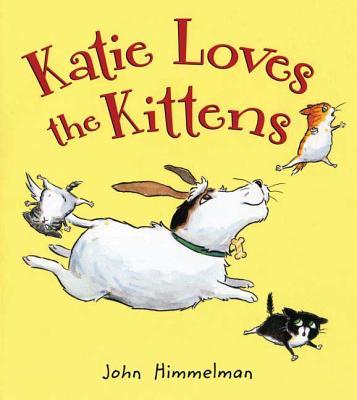 Katie Loves the Kittens - Himmelman, John