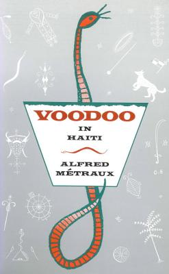 Voodoo in Haiti - Metraux, Alfred, and Charteris, Hugo (Translated by), and Mintz, Sidney W (Introduction by)