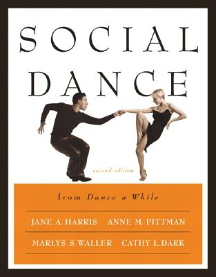 Social Dance from Dance a While - Harris, Jane A, and Pittman, Anne M, and Waller, Marlys S