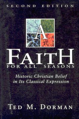 A Faith for All Seasons - Dorman, Ted M, and Dorman, Theodore Martin