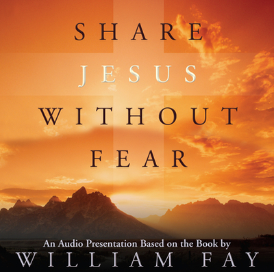 Share Jesus Without Fear - Fay, William