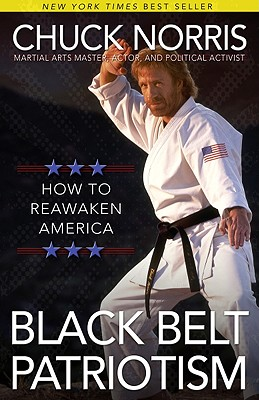 Black Belt Patriotism: How to Reawaken America - Norris, Chuck