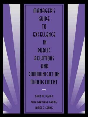 Manager's Guide Excellence PR - Dozier, David M, and Grunig, Larissa A, Ph.D., and Grunig, James E