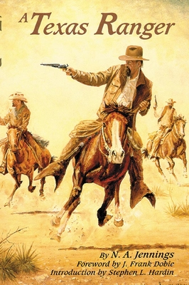 A Texas Ranger - Jennings, N A, and Dobie, J Frank (Foreword by)