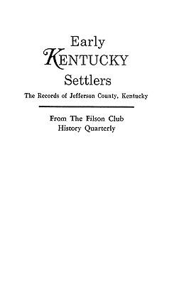 Early Kentucky Settlers - Kentucky Adjutant Generals Office, and Kentucky Adjutant-General's Office