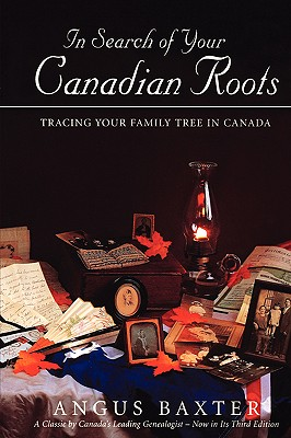 In Search of Your Canadian Roots - Baxter, Angus