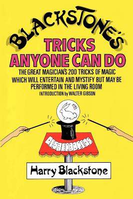 Blackstone's Tricks Anyone Can Do - Blackstone, Harry, and Gibson, Walter (Introduction by)