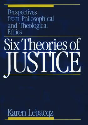 Six Theories of Justice - Lebacqz, Karen