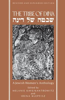 The Tribe of Dina: A Jewish Women's Anthology - Kaye-Kantrowitz, Melanie (Editor), and Klepfisz, Irena (Editor), and Hyneman, Esther F (Editor)