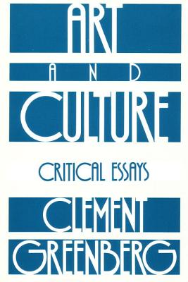 Art and Culture - Greenberg, Clement, and Horne, Janice