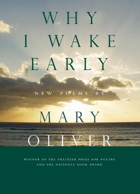 Why I Wake Early - Oliver, Mary