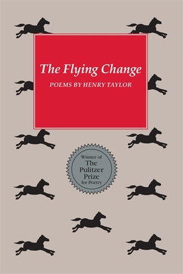 The Flying Change - Taylor, Henry