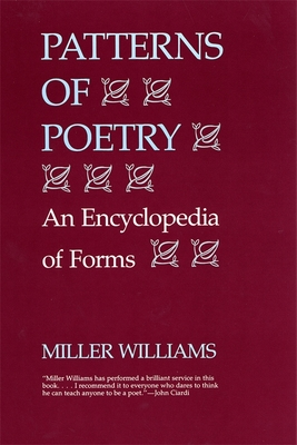 Patterns of Poetry: An Encyclopedia of Forms - Williams, Miller