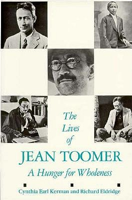 The Lives of Jean Toomer: A Hunger for Wholeness - Kerman, Cynthia Earl, and Eldridge, Richard, Professor (Editor)