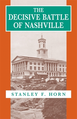 The Decisive Battle of Nashville - Horn, Stanley F