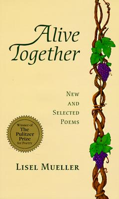 Alive Together: New and Selected Poems - Mueller, Lisel