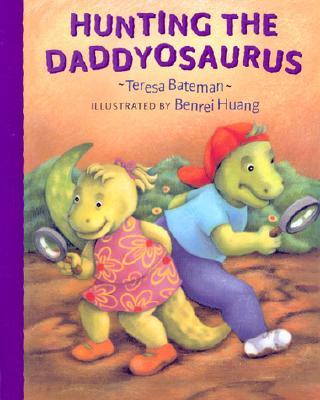 Hunting the Daddyosaurus - Bateman, Teresa