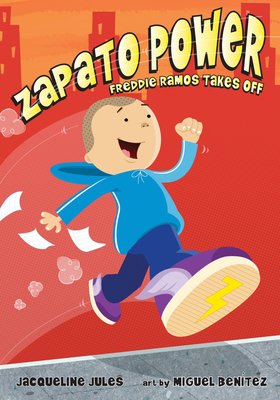 Zapato Power: Freddy Ramos Takes Off - Jules, Jacqueline, and Benitez, Miguel (Illustrator)