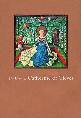 The Hours of Catherine of Cleves - Plummer, John (Commentaries by)