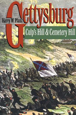 Gettysburg: Culp's Hill and Cemetery Hill - Pfanz, Harry W