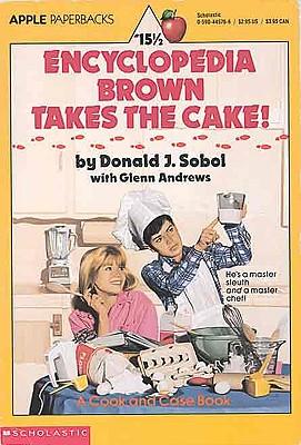 Encyclopedia Brown Takes the Cake - Sobol, Donald J