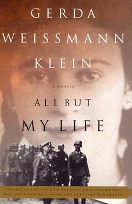 All But My Life: A Memoir - Klein Weissmann, Gerda, and Klein, Gerda Weissmann