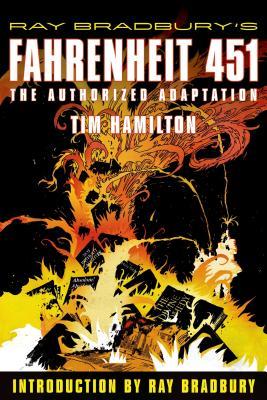 Ray Bradbury's Fahrenheit 451: The Authorized Adaptation - Hamilton, Tim, and Bradbury, Ray (Introduction by)