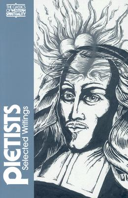 Pietists: Selected Writings - Erb, Peter C (Editor)