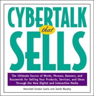 Cybertalk That Sells - Lewis, Herschell Gordon, and Lewis, H G, and Murphy, Jaime