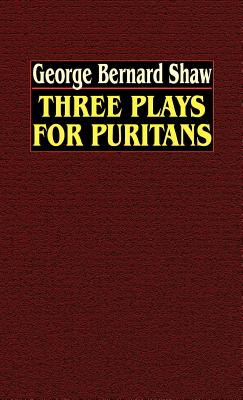 Three Plays for Puritans - Shaw, George Bernard