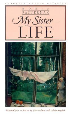 My Sister--Life - Pasternak, Boris Leonidovich, and Rudman, Mark (Translated by), and Boychuk, Bohdan