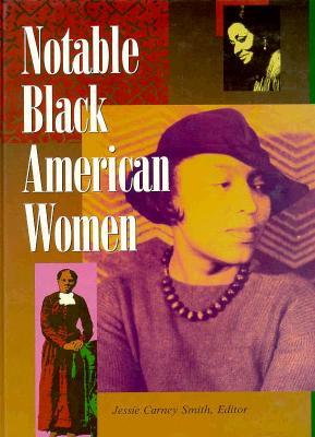 Notable Black American Women: Bk. 1 - Smith, Jessie Carney (Editor)