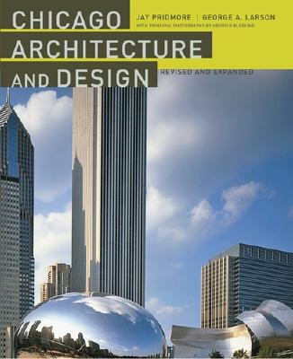 Chicago Architecture and Design - Larson, George A, and Pridmore, Jay, and Blessing, Hedrich (Photographer)