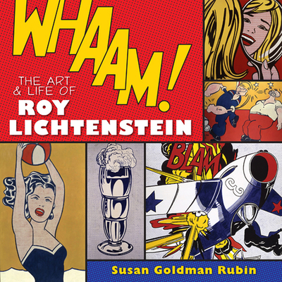 Whaam!: The Art and Life of Roy Lichtenstein - Rubin, Susan Goldman