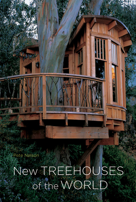 New Treehouses of the World - Nelson, Pete