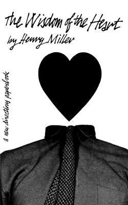 Wisdom of the Heart - Miller, Henry