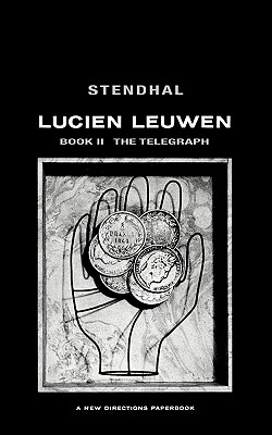 Lucien Leuwen, Book Two: The Telegraph - Stendhal, and Stendahl, and Varese, Louise (Translated by)